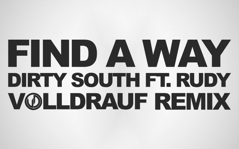 Dirty-South-Find-a-WayVOLLDRAUF