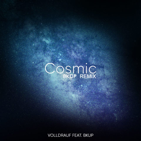 Volldrauf---Cosmic-(BKUP-REMIX)-ARTWORK